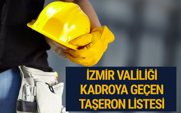 Taşerona kadro listesi İzmir Valiliği isim isim açıkladı