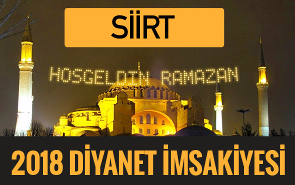 2018 İmsakiye Siirt- Sahur imsak vakti iftar ezan saatleri