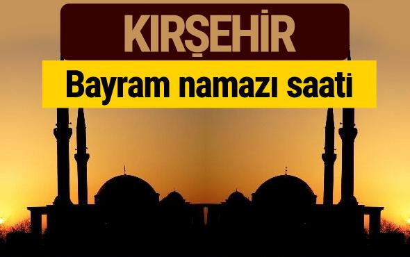 Kırşehir bayram namazı vakti kaçta 2018 diyanet saatleri