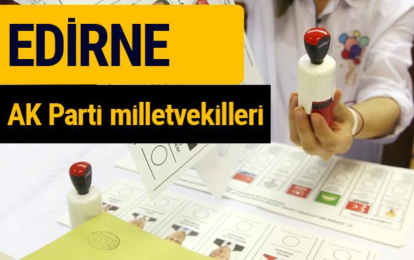 AK Parti Edirne Milletvekilleri 2018 - 27. dönem AKP isim listesi