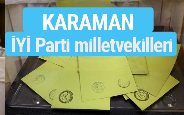 İYİ Parti Karaman milletvekilleri listesi iyi parti oy sonucu