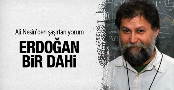 Ali Nesin'den Erdoğan'a övgü: O bir dahi