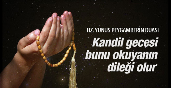 Mevlid Kandili okunacak dualar Yunus'un dilek duası