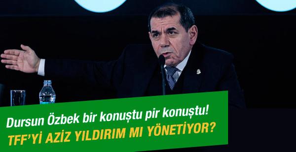 Dursun Özbek bir konuştu pir konuştu!
