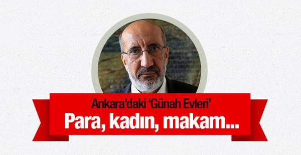 Ankara'daki günah evleri para, kadın, makam...