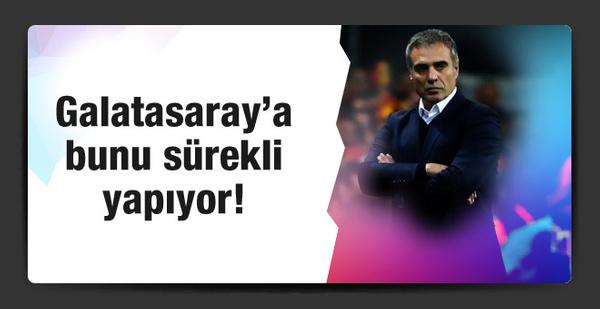 Ersun Yanal Galatasaray'a bunu hep yapıyor