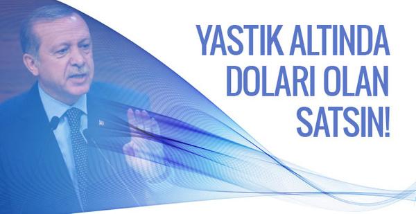 Dolar alış satış bugün kaç TL Erdoğan'dan son dakika dolar çağrısı