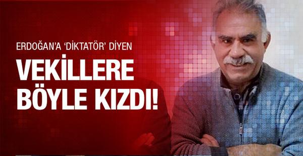 Erdoğan'a diktatör diyen vekiller Öcalan'ı kızdırdı!