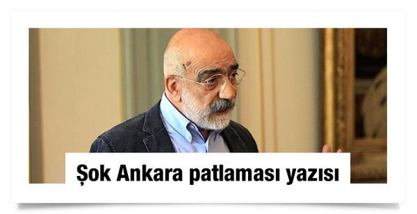 Ahmet Altan'dan şok Ankara patlaması yazısı