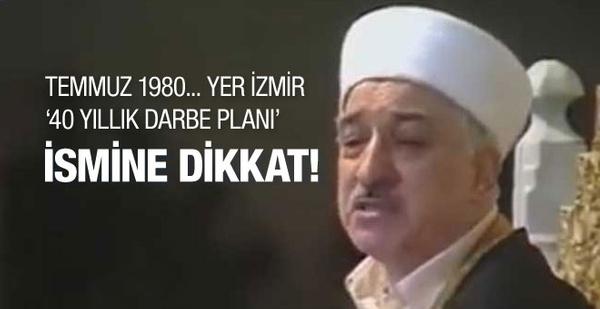 Fethullah Gülen 1980'de anlatmış 40 yıllık darbe planı!