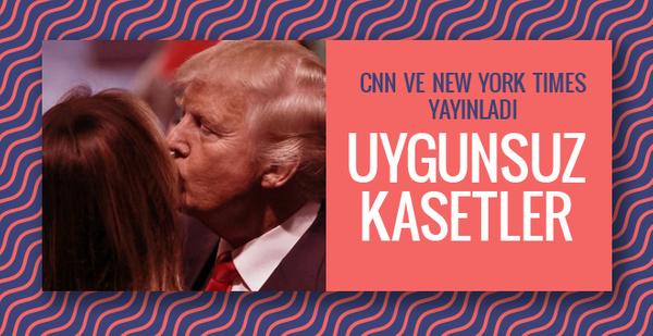 CNN ve New York Times yayınladı Trump'ın seks kasetleri!