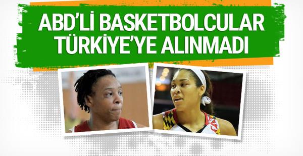 2 ABD'li basketbolcu Türkiye'ye alınmadı