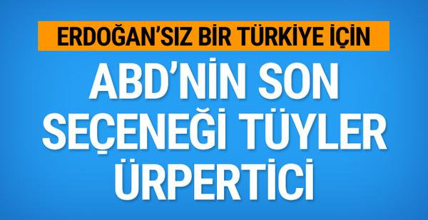 ABD'nin son seçeneği Erdoğan'a kast etmek!