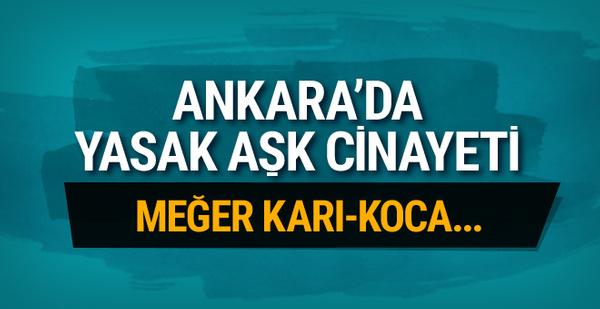 Ankara'da yasak aşk cinayeti! Meğer karı-koca...