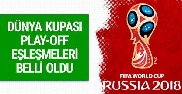 Dünya Kupası'nda Play-off turu eşleşmeleri belli oldu