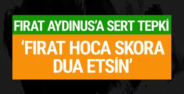 Rıdvan Dilmen'den Fırat Aydınus'a tepki