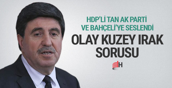 HDP'li Altan Tan'dan Bahçeli ve AK Parti'ye olay soru