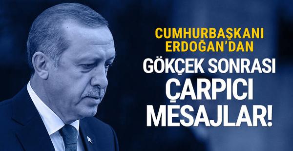 Erdoğan'dan Gökçek sonrası çarpıcı mesajlar!