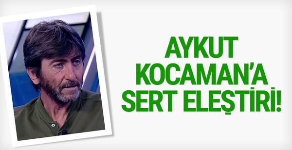 Rıdvan Dilmen'den Aykut Kocaman'a sert eleştiri!