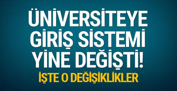 Yeni üniversiteye giriş sistemi yine değişti! İşte o değişiklikler...