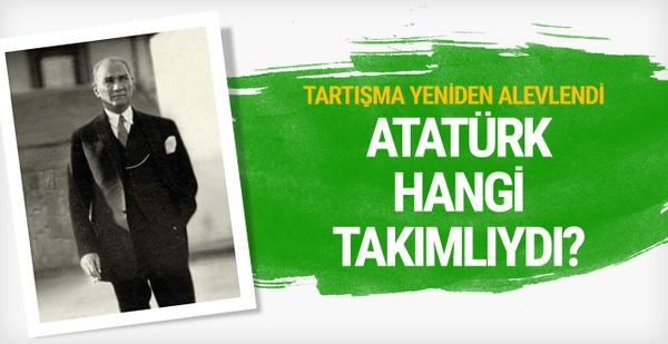 Atatürk hangi takımlıydı tartışması yeniden alevlendi