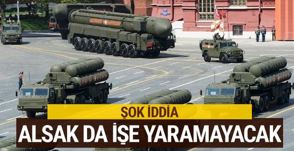 Bomba iddia: S400'ler işe yaramayacak!