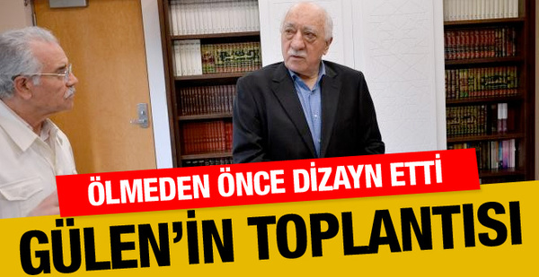 Fethullah Gülen acil topladı! Ölmeden önce atama yaptı