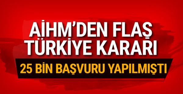 Türkiye'den yapılan başvurularla ilgili AİHM'den flaş karar