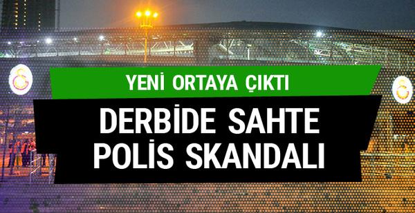 Galatasaray Fenerbahçe derbisinde sahte polis skandalı