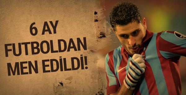 Özer Hurmacı 6 ay futboldan men edildi!