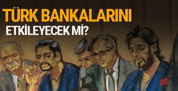 Zarrab davasından Türk bankaları nasıl etkilenecek?