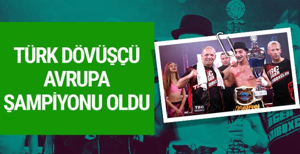 Türk dövüşçü Avrupa şampiyonu oldu