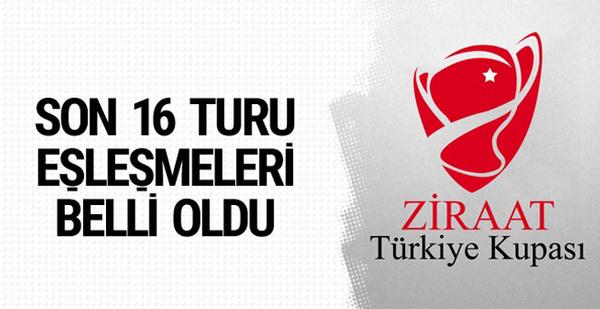 Ziraat Türkiye Kupası son 16 turu kuraları çekildi! İşte eşleşmeler...