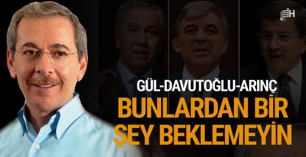 Abdüllatif Şener: Gül, Davutoğlu, Arınç'tan birşey çıkmaz!