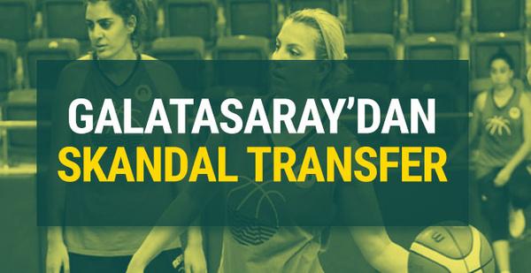 Galatasaray'dan skandal transfer