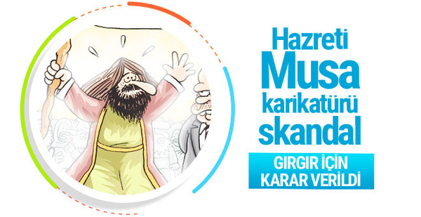 Gırgır'dan Hz. Musa'ya hakaret karar verildi