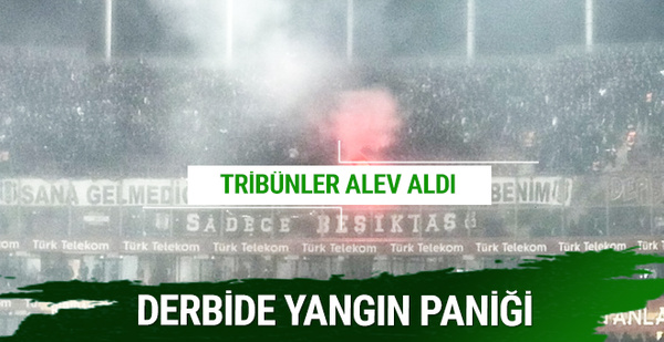 Galatasaray Beşiktaş derbisinde yangın paniği