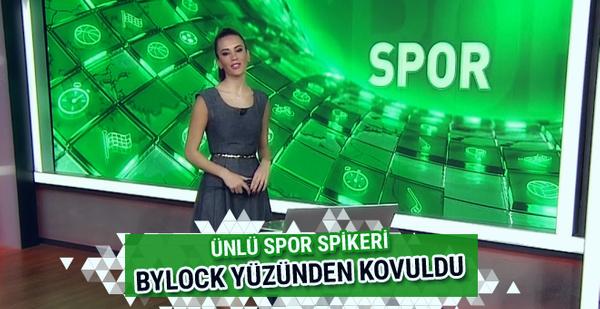 Ünlü spor spikeri Fatma Karaağaç Bylock yüzünden kovuldu
