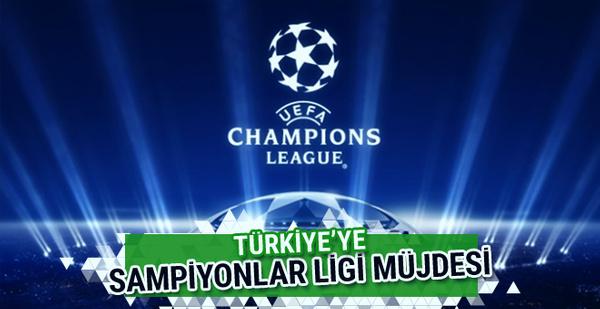Türkiye'ye Şampiyonlar Ligi müjdesi!
