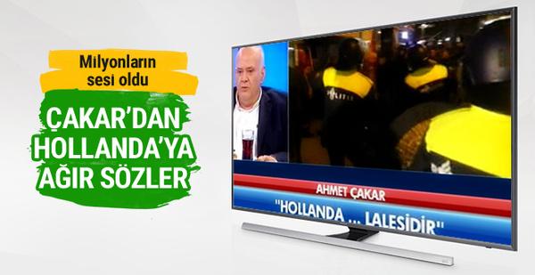 Ahmet Çakar Hollanda'ya ağır sözler