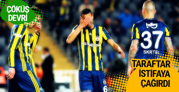 Fenerbahçe'de çöküş! Taraftar istifaya çağırdı