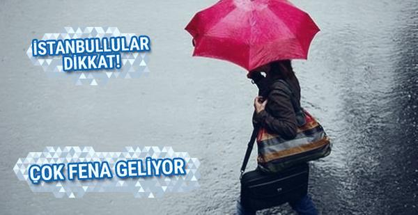 İstanbul'a fena yağmur geliyor meteoroloji saat verdi!