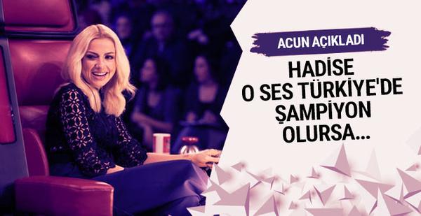 Acun Ilıcalı açıkladı: Hadise O Ses Türkiye şampiyonu olursa...