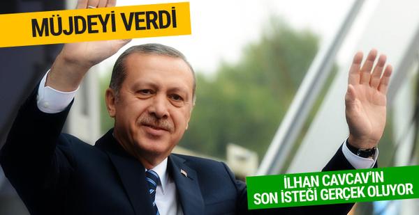 Erdoğan müjdeyi verdi! Cavcav'ın son isteği gerçek oluyor