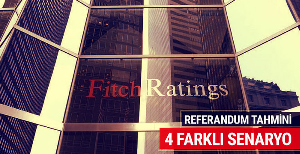 Fitch'ten 4 farklı referandum senaryosu