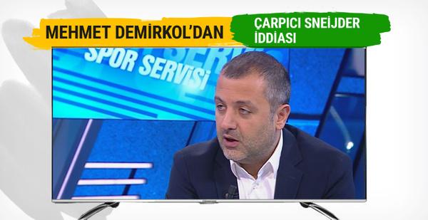 Mehmet Demirkol'dan çarpıcı Sneijder iddiası
