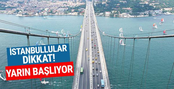 İstanbullular dikkat yarın başlıyor!