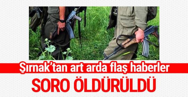 Şırnak'tan flaş haber çatışma çıktı Soro öldürüldü