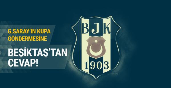 G.Saray'ın kupa göndermesine Beşiktaş'tan cevap!