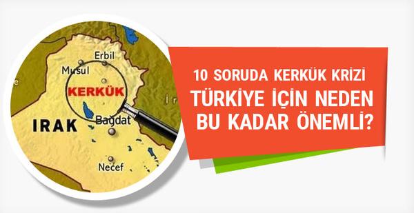 10 soruda Kerkük krizi! Türkiye için neden önemli?